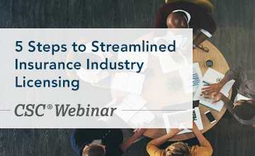 5 Steps to Streamlined Insurance Industry Licensing