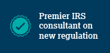 Premier IRS consultant on new regulation