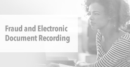 Fraud and Electronic Document Recording