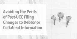 Avoiding the Perils of Post-UCC Filing
